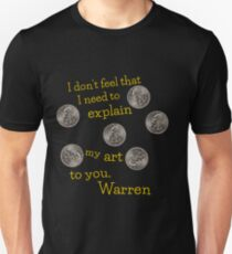 I Don't Feel That I Need to Explain My Art to You Unisex T-Shirt