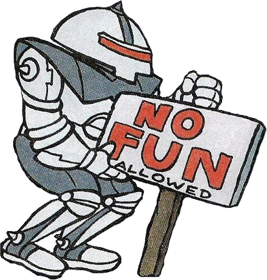 Image result for no fun allowed
