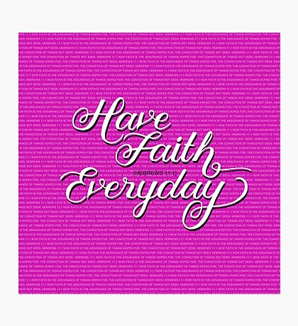 Have Faith in Pink Photographic Print