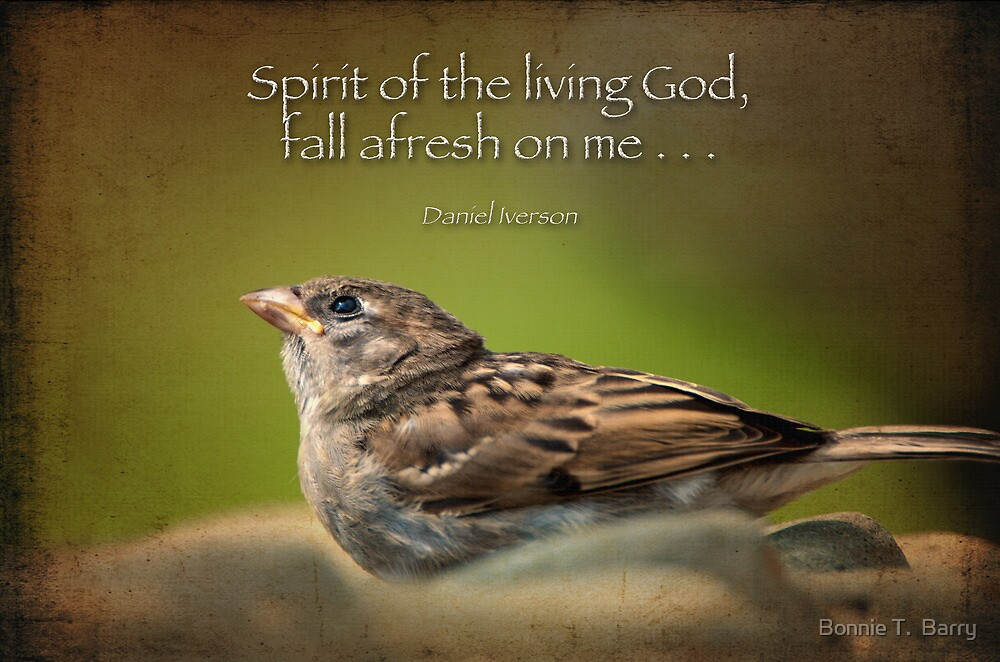 """""""Spirit of the living God, fall afresh on me . . ."""" by ..."""
