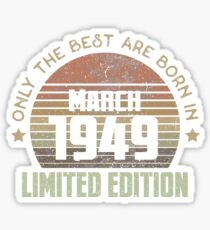 Only The Best Are Born In March 1949 Born In March 1949 Sticker