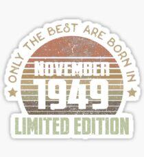 Only The Best Are Born In November 1949 Born In November 1949 Sticker