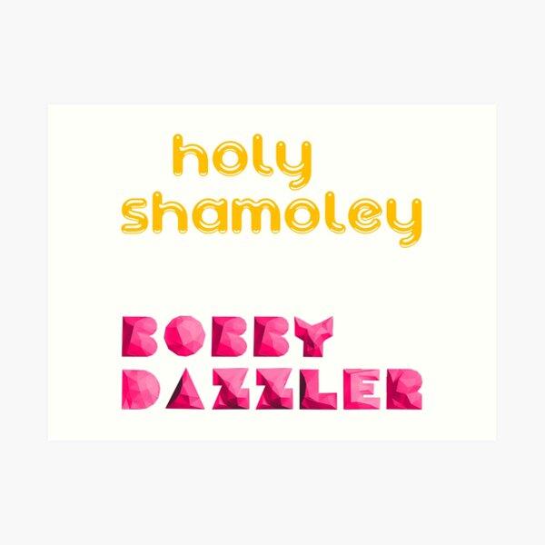 Holy Shamoley it's a Bobby Dazzler Curse of Oak Island Shirt Art Print