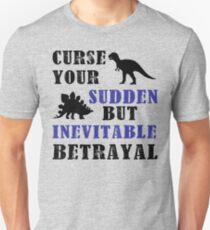 Curse Your Sudden But Inevitable Betrayal T-Shirt
