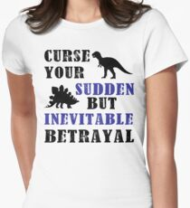 Curse Your Sudden But Inevitable Betrayal Womens Fitted T-Shirt