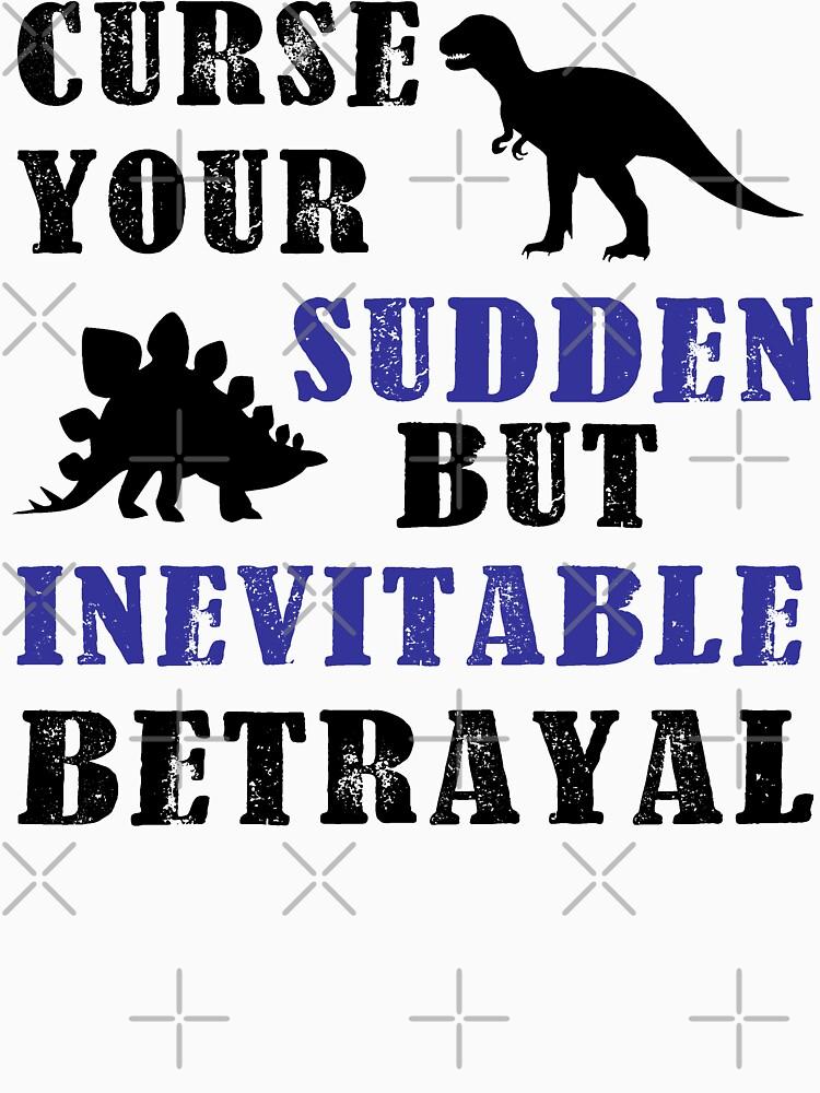 Curse Your Sudden But Inevitable Betrayal | Unisex T-Shirt