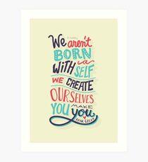You make you Art Print