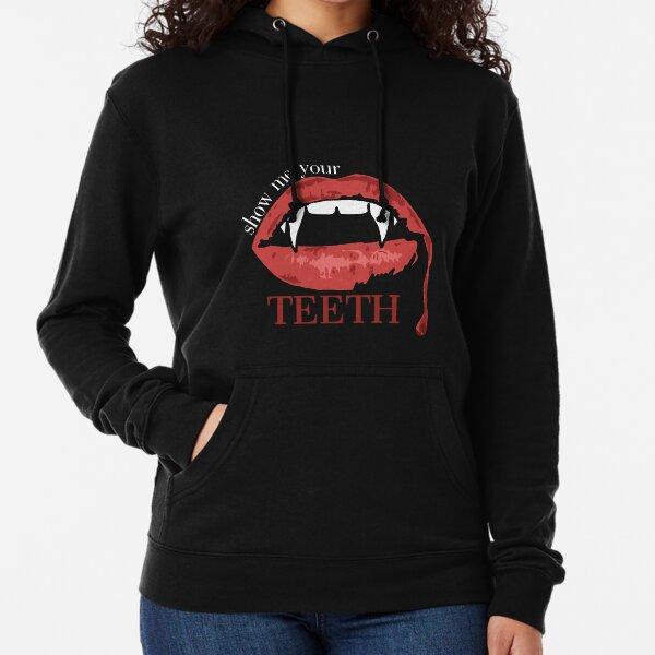show me your teeth Lightweight Hoodie