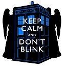 Keep Calm & Don't Blink by Harmony55