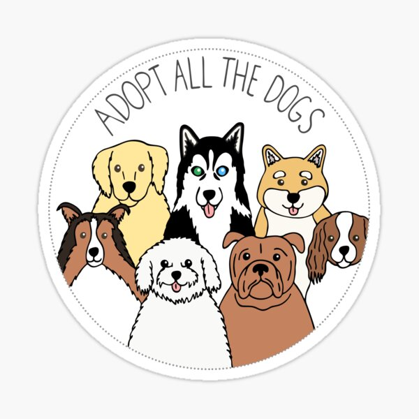 Adopt All the Dogs Sticker