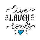 Live Laugh Loads - PrEP by pan-australia