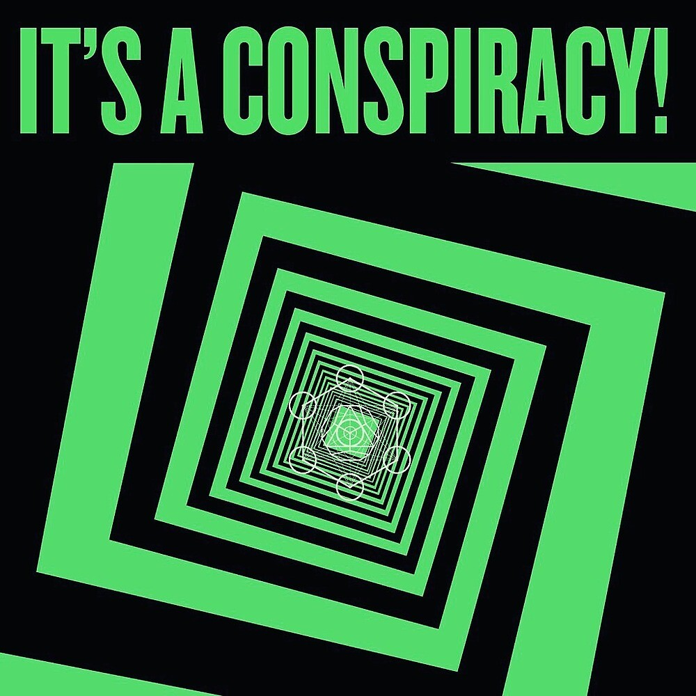 It's a conspiracy!  by Conspiracypod