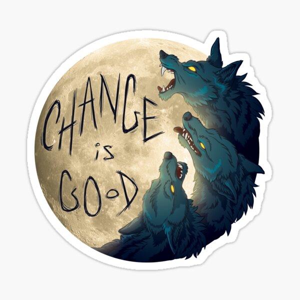Change is good Sticker