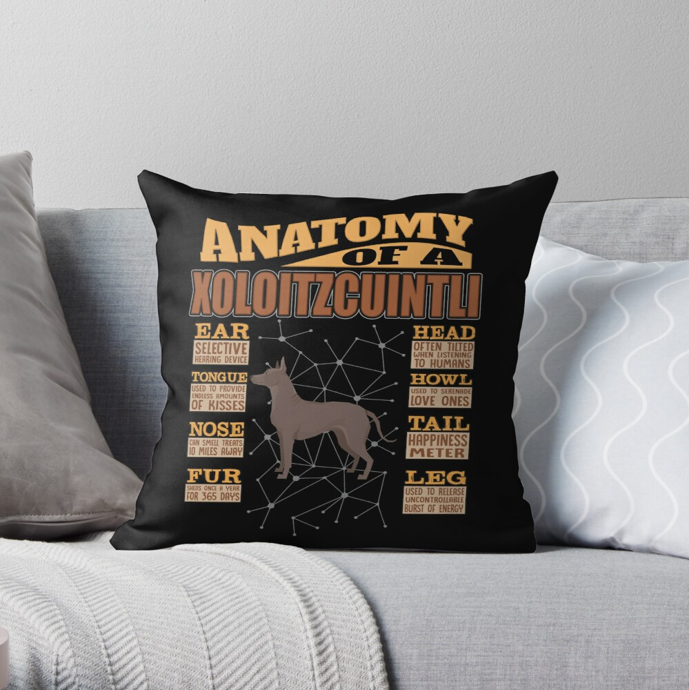 Anatomy Of A Xoloitzcuintli - Funny Xoloitzcuintli Design Throw Pillow