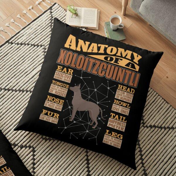 Anatomy Of A Xoloitzcuintli - Funny Xoloitzcuintli Design Floor Pillow