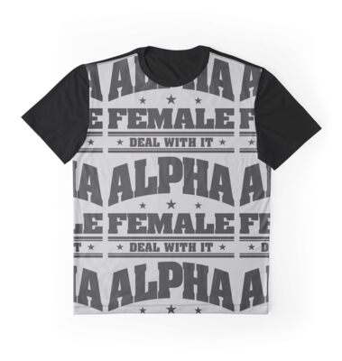 0ecd0d7a4 ALPHA FEMALE – Household Boss, Workplace Gangster, Graphic T-Shirt –  Fashion And Home Decor For Ballers By Eyerub Designs