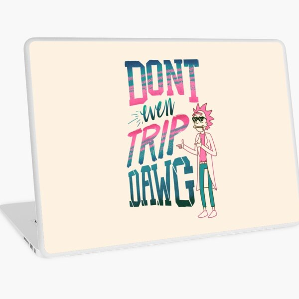 Don't Even Trip, Dawg Laptop Skin