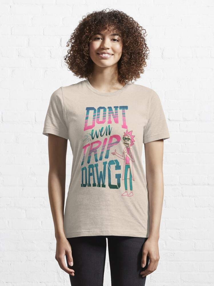 Alternate view of Don't Even Trip, Dawg Essential T-Shirt