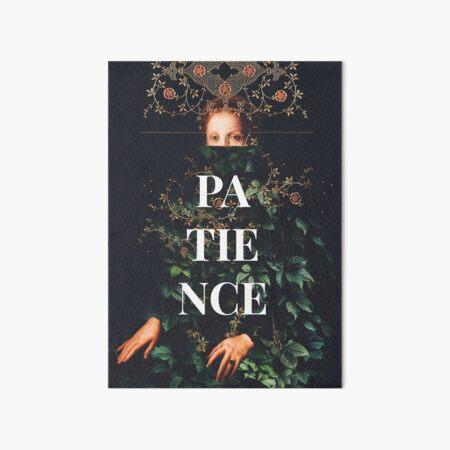 Patience Art Board Print