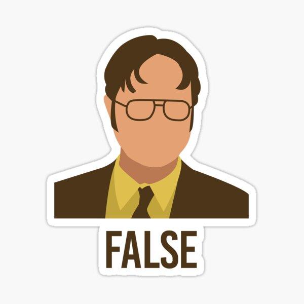 False Dwight.  Sticker