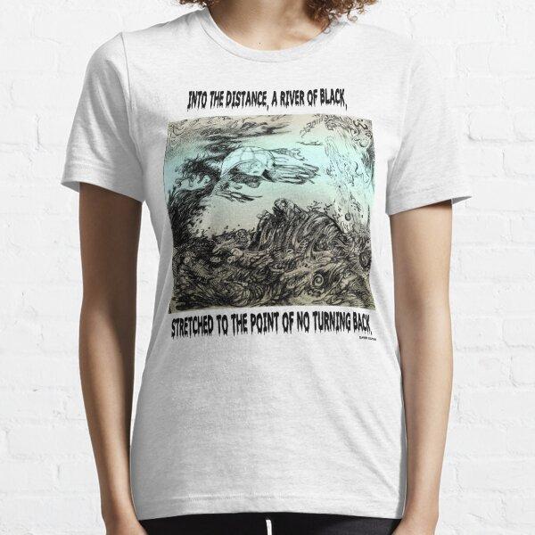River Of Black Essential T-Shirt