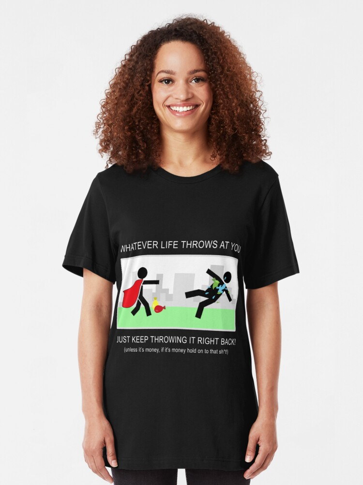 Alternate view of No Matter What Life Throws at You Slim Fit T-Shirt