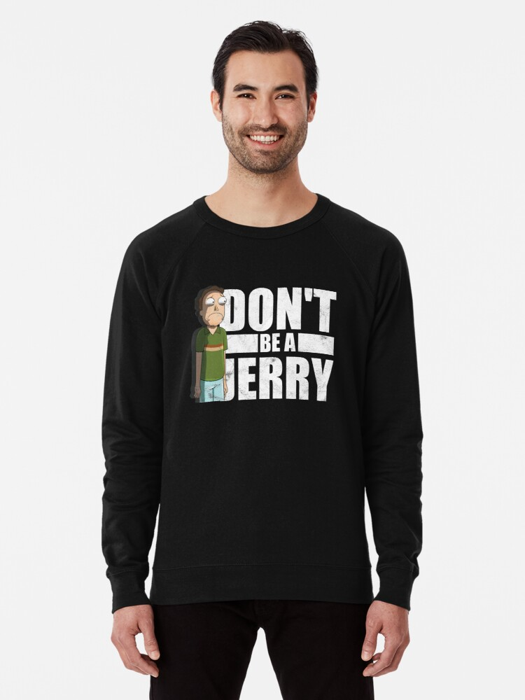 Alternate view of Don't Be A Jerry - Rick And Morty  Lightweight Sweatshirt