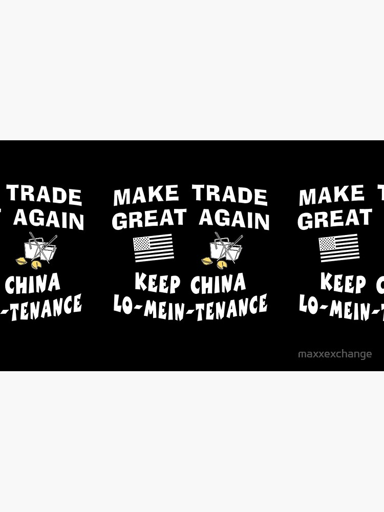 Trump Make Trade Great Again, Lo Mein Funny Shirt. by maxxexchange