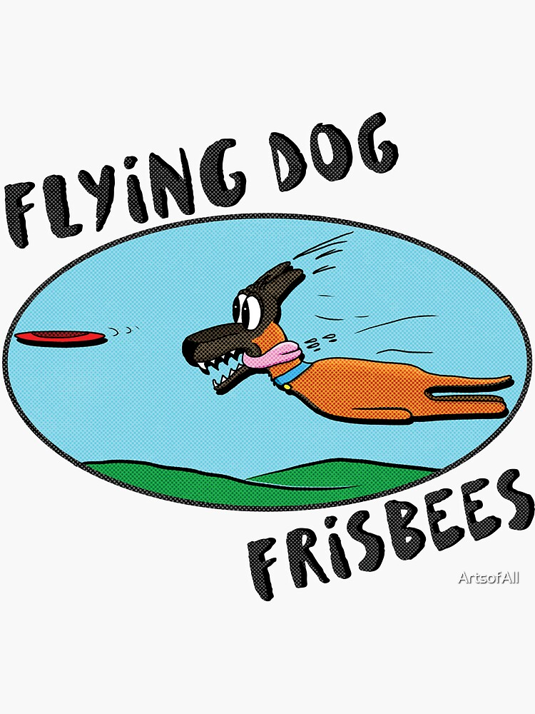 Flying Dog Frisbees by ArtsofAll