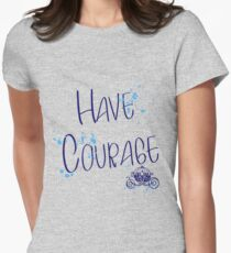 Have corage Womens Fitted T-Shirt