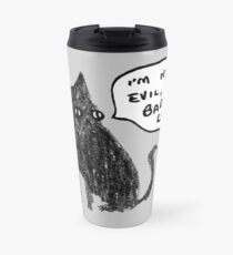 Black Cats Aren't Evil Travel Mug