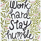 Work hard stay humble quote art by uzualsunday