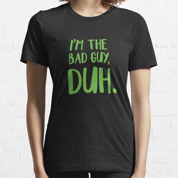 Je suis le méchant, Duh Green T-shirt essentiel