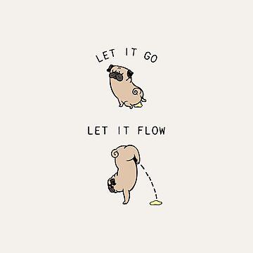 Let It Go Pug by Huebucket