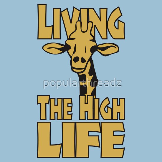 TShirtGifter presents: Living The High Life | Unisex T-Shirt