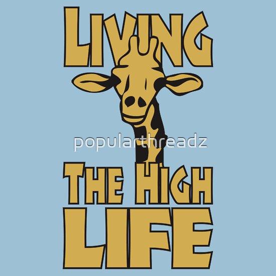 TShirtGifter presents: Living The High Life | Unisex T-Shirt