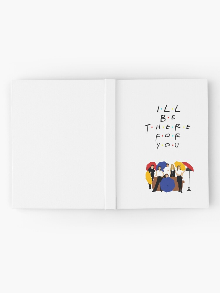 Alternate view of I'll be there for you - tv show Hardcover Journal
