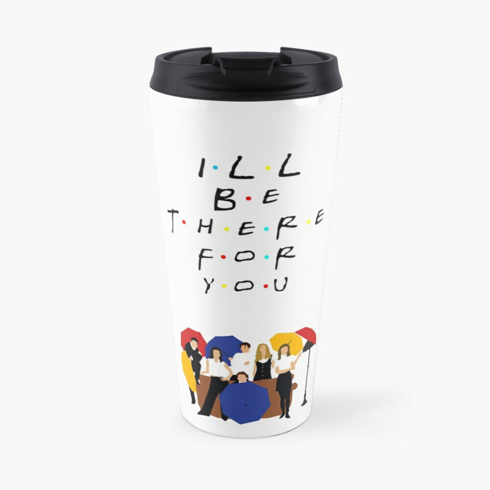 I'll be there for you - tv show Travel Mug
