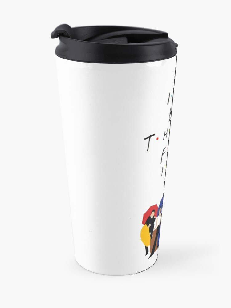 Alternate view of I'll be there for you - tv show Travel Mug