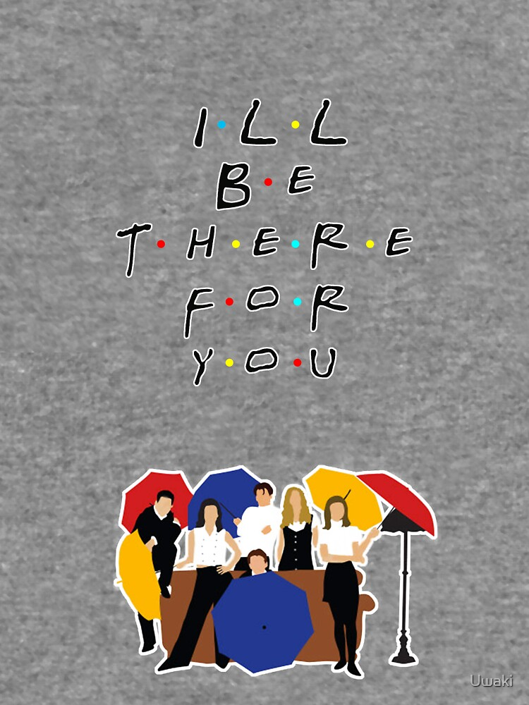 I'll be there for you - tv show by Uwaki
