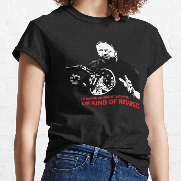 Alex Jones - Im kind of retarded Classic T-Shirt
