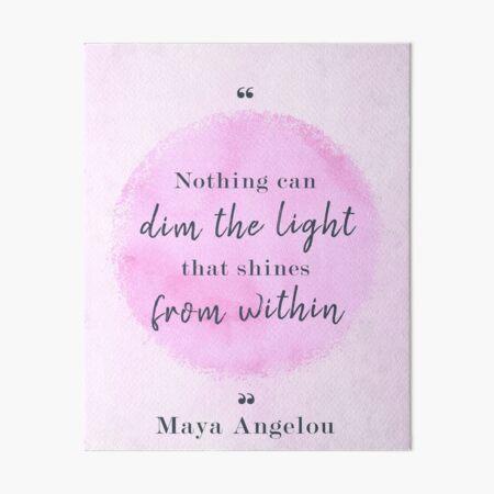 Maya Angelou Famous Quote Art Board Print
