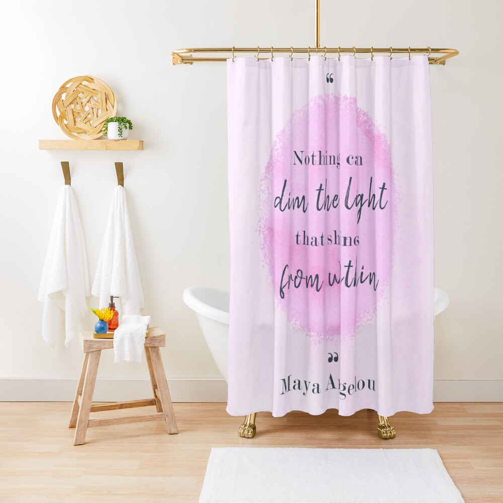 Maya Angelou Famous Quote Shower Curtain