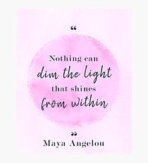 Maya Angelou Famous Quote Photographic Print