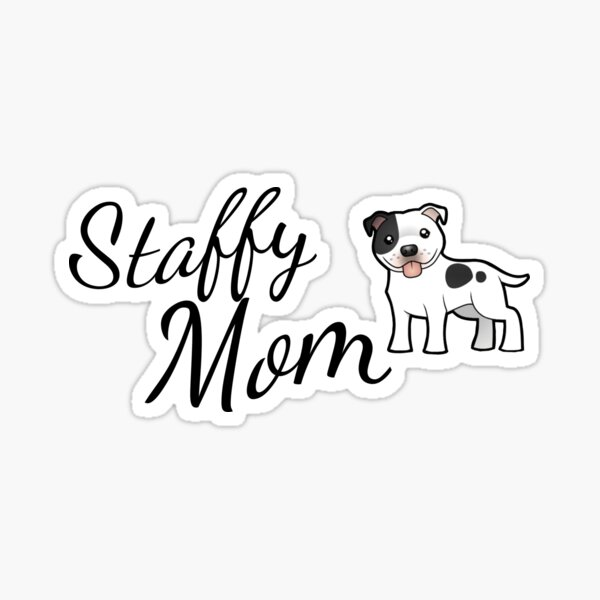 Staffy Mom, Staffordshire Bull Terrier Sticker