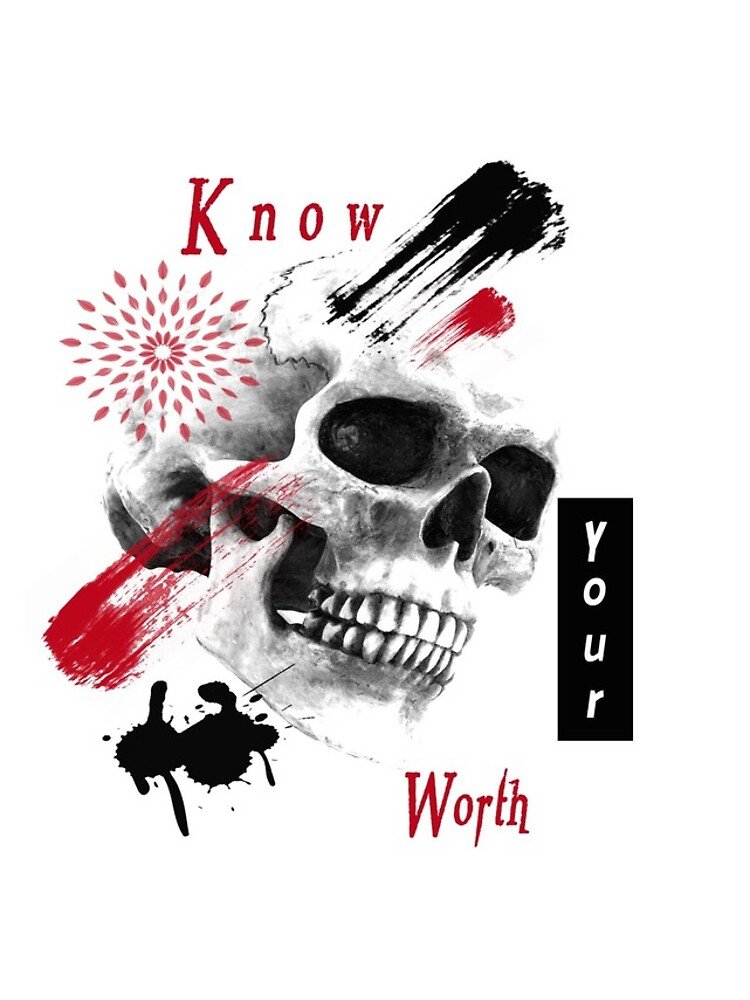 Know your worth! by Fireduptees