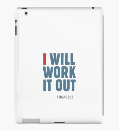 I will work it out - Romans 8:28 iPad Case/Skin