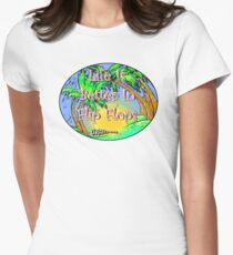 Life is Better in Flip Flops ... si4 oval Womens Fitted T-Shirt