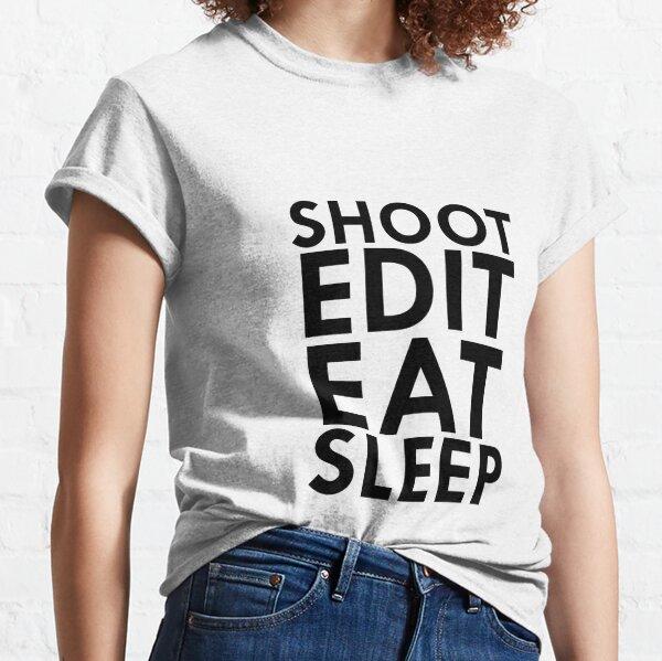shot edit eat sleep Classic T-Shirt