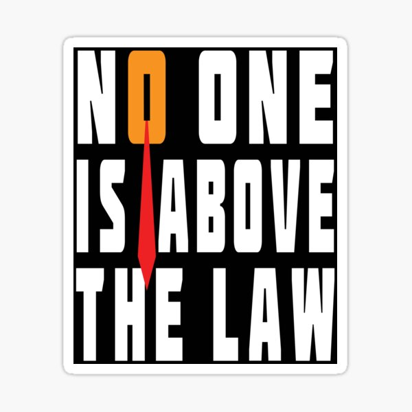 Trump Is Not Above The Law Sticker